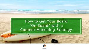 "How to Get Your Board ""On Board"" with a Content Marketing Strategy"